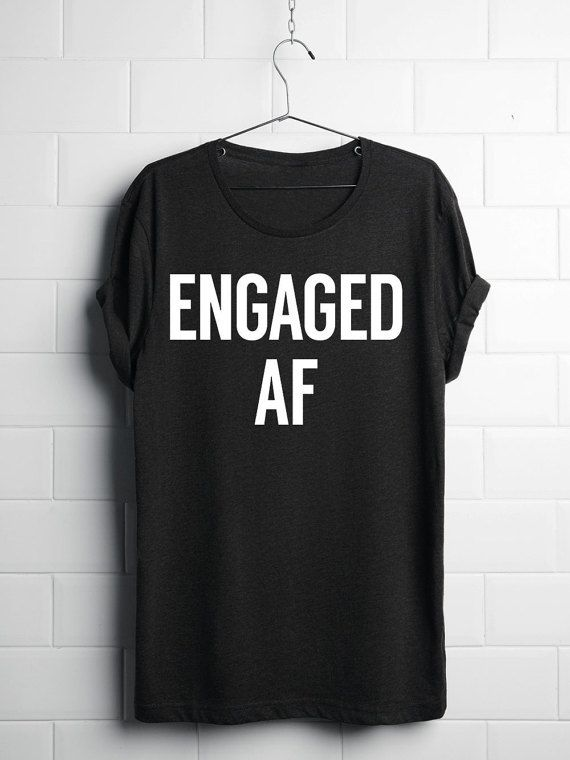 Engaged AF T-shirt by The Dancing Donut