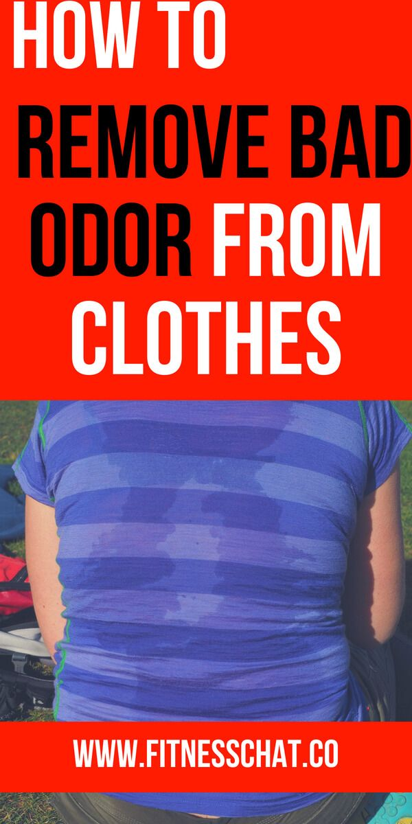 How To Get The Musty Smell Out Of Gym Clothes Remove Odor From Clothes Odor Clothes Odor