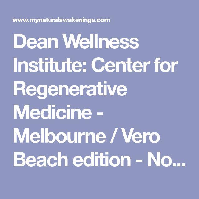 Dean Wellness Institute: Center for Regenerative Medicine - Melbourne / Vero Beach edition - November 2012 - Space & Treasure Coast