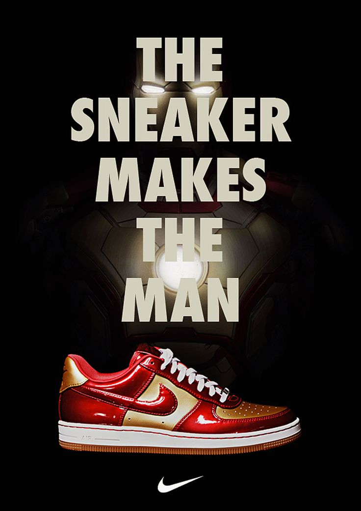 The sneaker makes the man | Nike ad, Sneaker posters ...
