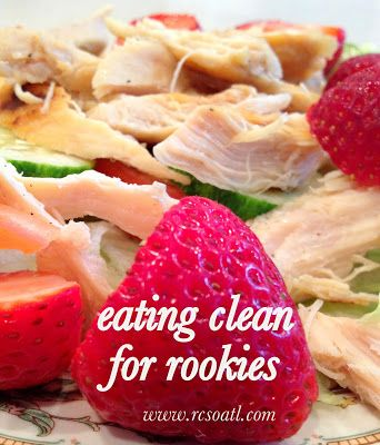 Clean eating -- meals, tips, inspiration