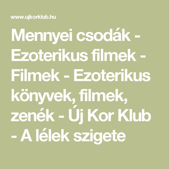 Mennyei csodák - Ezoterikus filmek - Filmek - Ezoterikus könyvek, filmek, zenék - Új Kor Klub - A lélek szigete