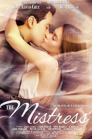 The Mistress is a 2012 Filipino romantic melodrama film directed by Olivia Lamasan,starring John Lloyd Cruz and Bea Alonzo with Ms.Hilda Koronel and Ronaldo Valdez .