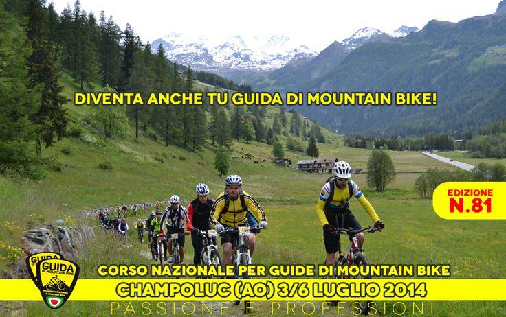 Imminente! Corso Guide a Champoluc 3/6 Luglio 2014 www.scuoladimtb.eu
