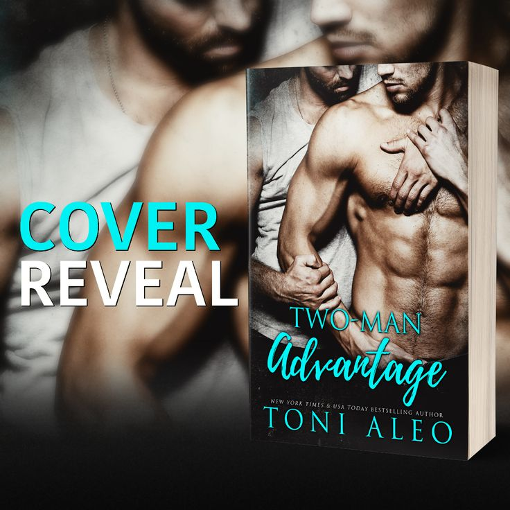 Calling All Bookaholics: Cover Reveal - Two Man Advantage By Toni Aleo