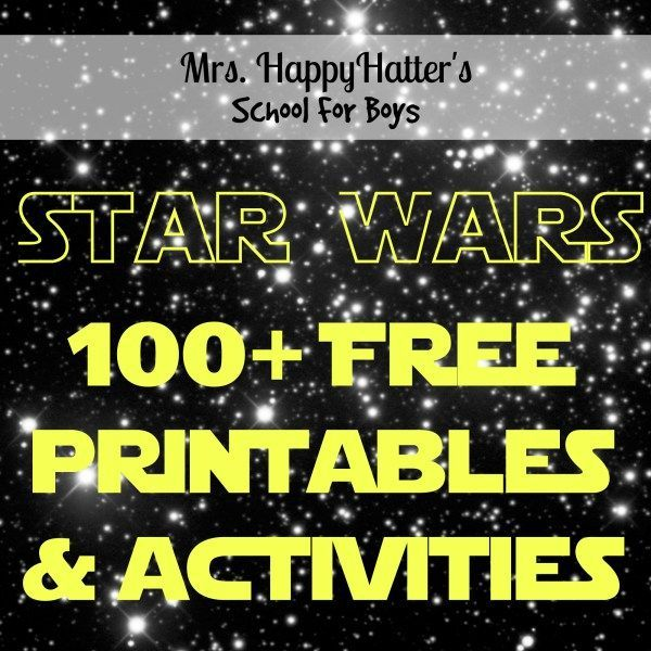 Mrs. HappyHatter's School For Boys: Star Wars 100+ Free Educational Printables and Activities