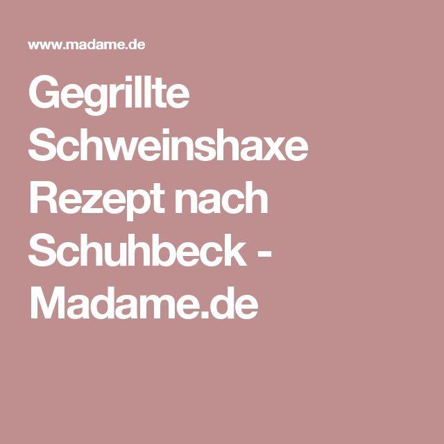 Gegrillte Schweinshaxe Rezept nach Schuhbeck - Madame.de