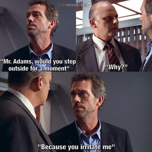 dr house face meme. he irritates house who doesnu0027t dr face meme