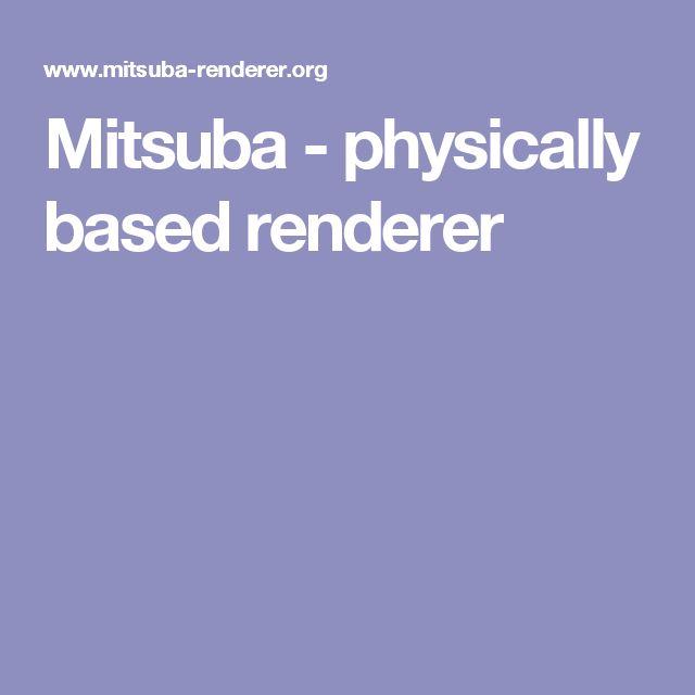 Mitsuba - physically based renderer