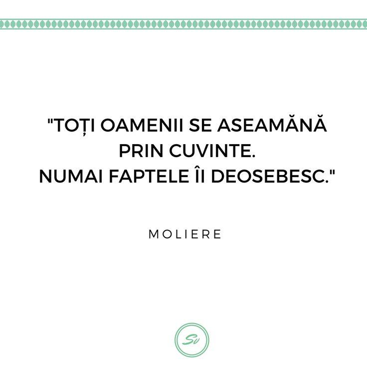 """""""Toți oamenii se aseamănă prin cuvinte. Numai faptele ii deosebesc."""" - Moliere #faptelecontează #moliere"""
