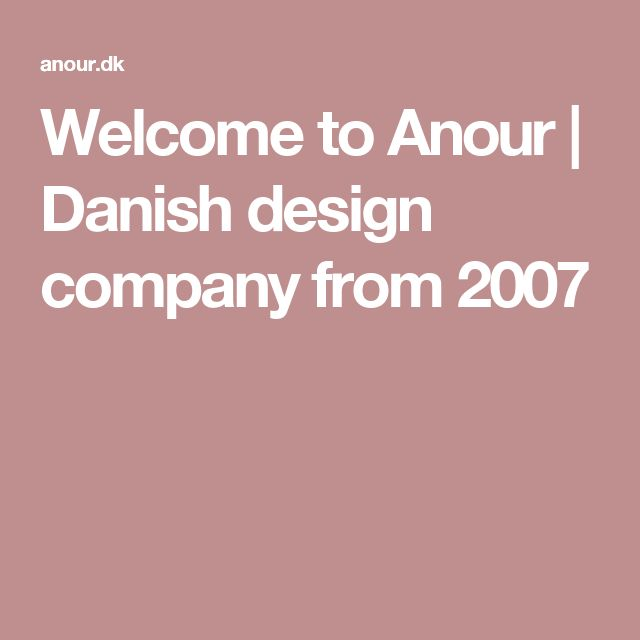 Welcome to Anour | Danish design company from 2007
