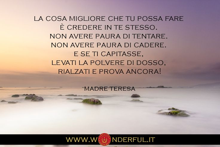 """""""...non avere paura di tentare, non avere paura di cadere..."""" #MadreTeresa #coraggio #futuro"""