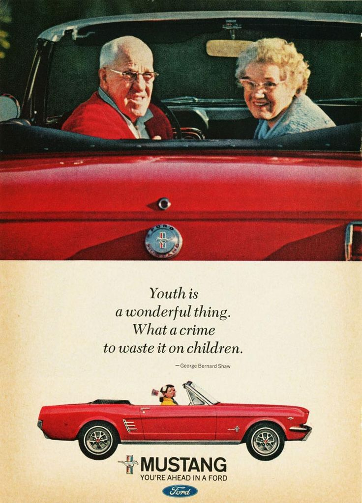 "1966 Ford Mustang Ad: ""Youth is a wonderful thing. What a crime to waste it on children."""