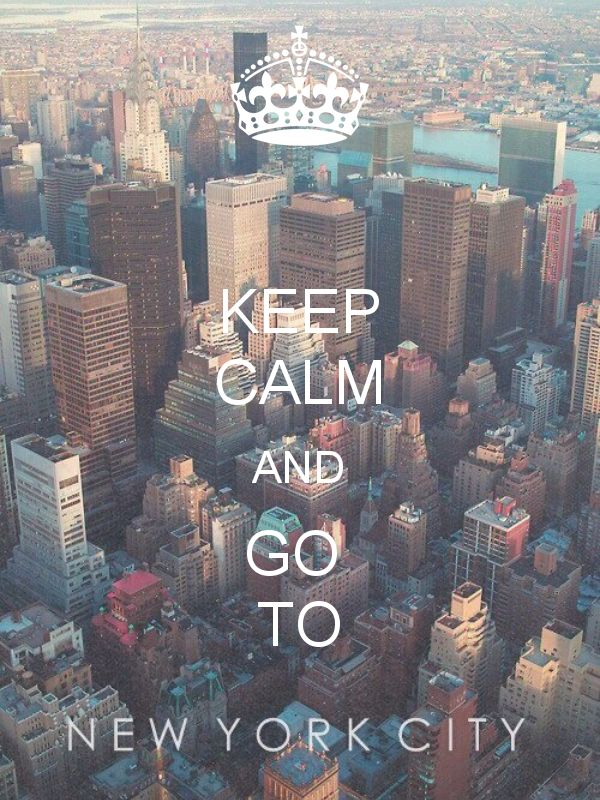 KEEP CALM AND GO TO NEW YOR CITY