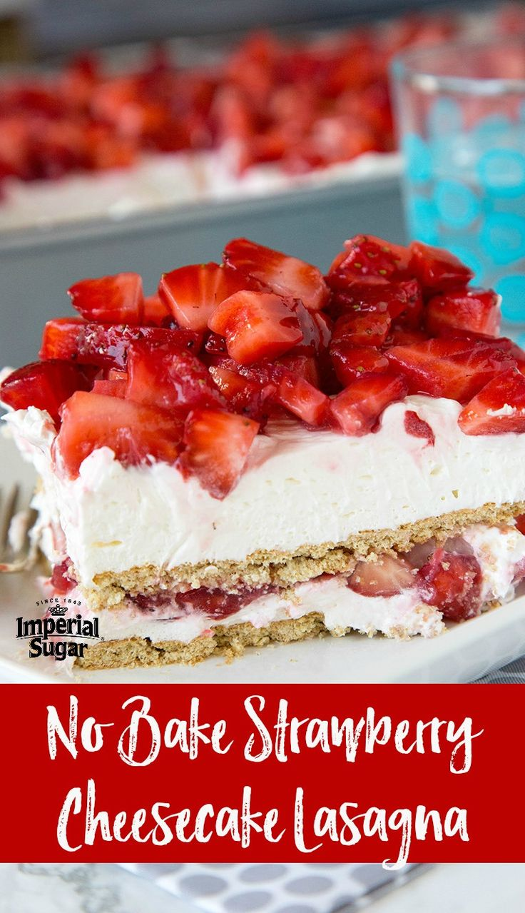 No Bake Strawberry Cheesecake Lasagna-You love lasagna as a main dish, so why not serve it for dessert too? Layers of fresh fruit strawberries, sweet cream, and graham crackers are stacked high in this no-bake sweet treat. Perfect for parties, picnics, potlucks and holiday celebrations - especially around the spring and summer months when fresh berries are plentiful and it's too hot to bake. This quick and easy sweet treat makes a great Fourth of July or Labor Day weekend celebration…