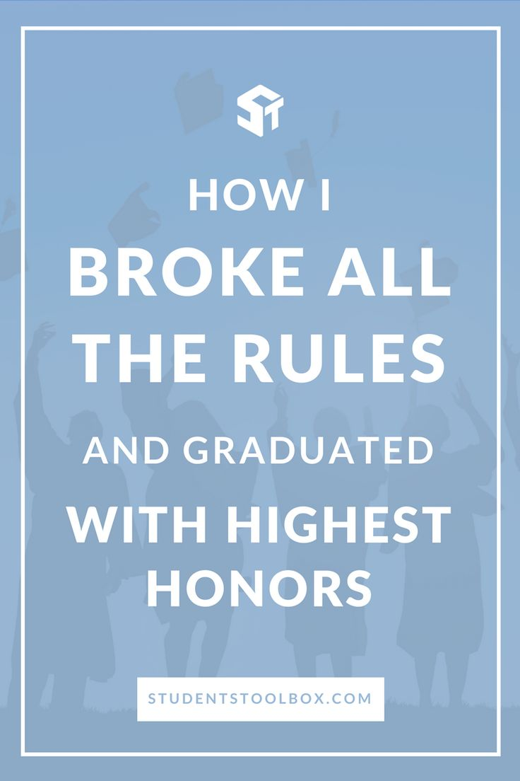 How I Broke All The Rules And Graduated With Highest Honors