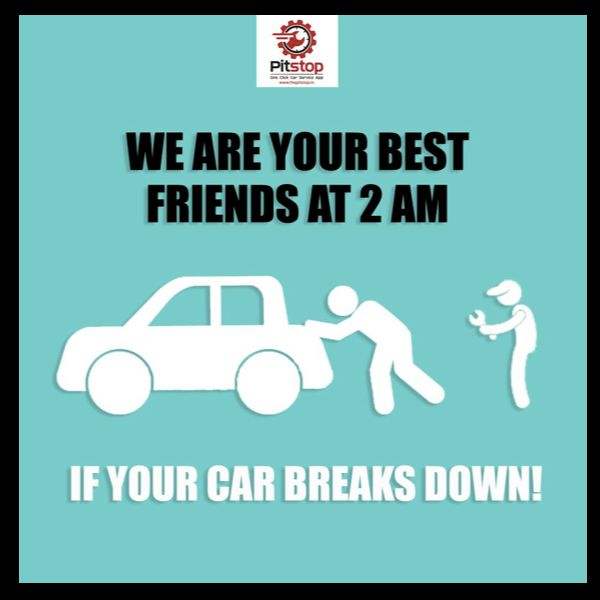 Car Breakdown? Call us like you call your BFF! We are happy to help anytime #PitStop #Book #AnytimeAnywhere #Cars #DoorStep #Service #Convenience