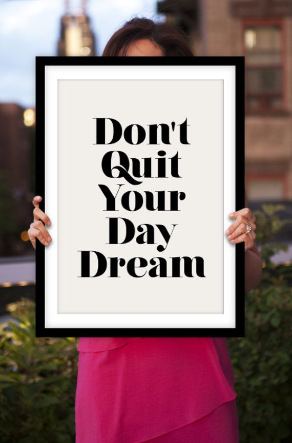 Day Dream Motivational Poster by TheMotivatedType @Etsy Typography Print, Inspirational Home Decor, New Years Resolution, Wall Art https://www.etsy.com/shop/TheMotivatedType