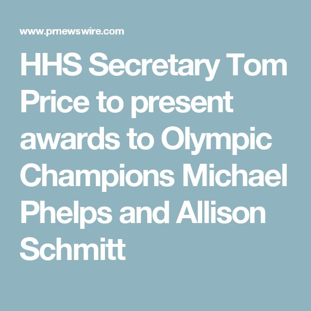 HHS Secretary Tom Price to present awards to Olympic Champions Michael Phelps and Allison Schmitt
