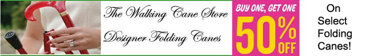 Special offer for a limited time on select folding canes.  Buy 1 Get 1 50% off.  Visit www.TheWalkingCaneStore.com
