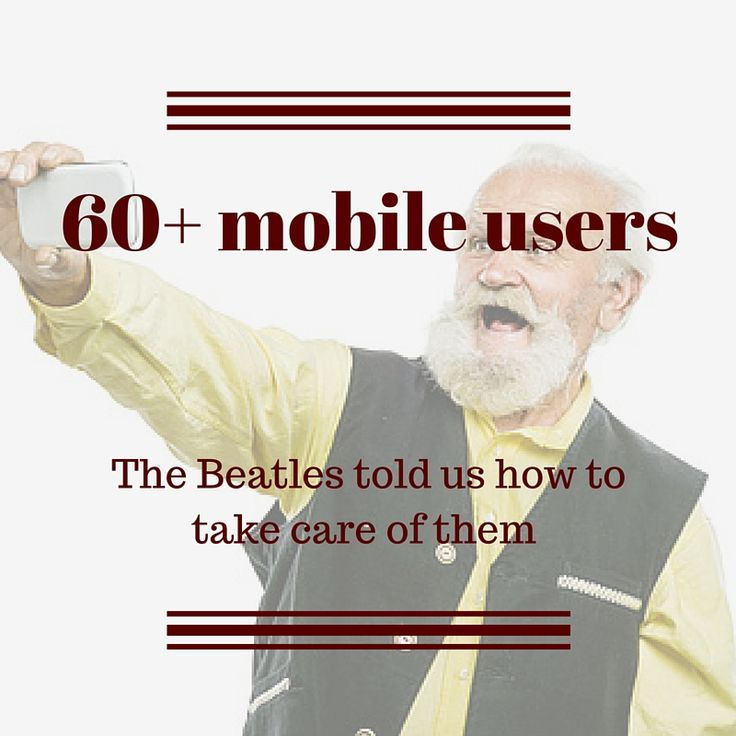 Fresh look at 60+ mobile users  ‪‬ #CRMforMobile #MobileMarketingAutomation