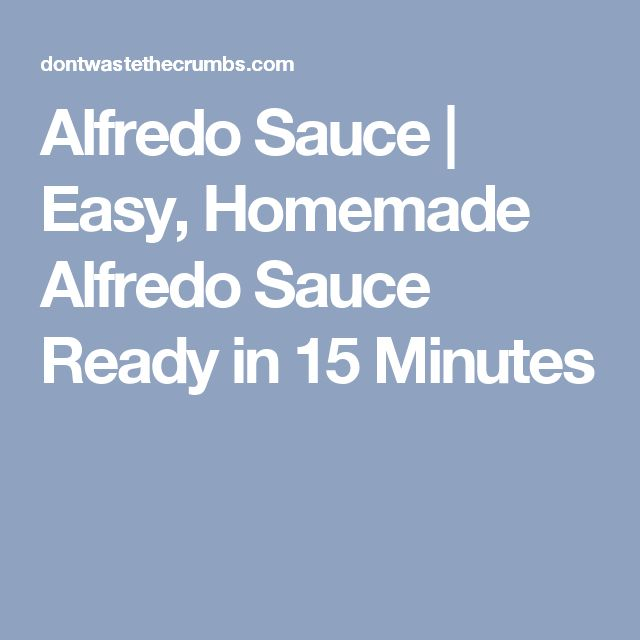 Alfredo Sauce | Easy, Homemade Alfredo Sauce Ready in 15 Minutes