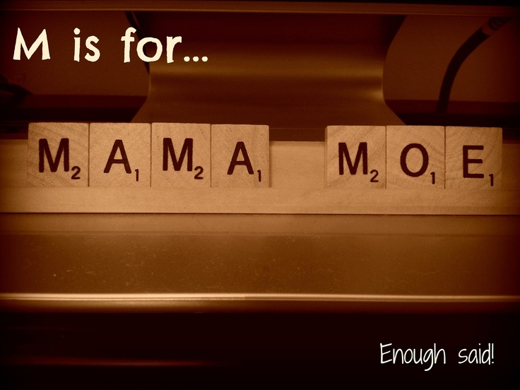 M is for Mama MOE!