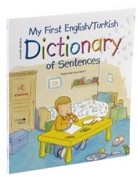 My First English/Turkish Dictionary of Sentences