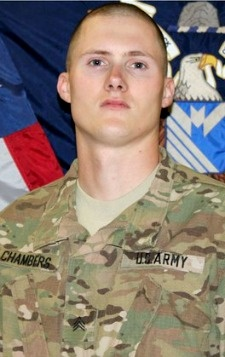 Army SGT. David J. Chambers, 25, of Hampton, Virginia. Died January 16, 2013, serving during Operation Enduring Freedom. Assigned to 1st Battalion, 38th Infantry Regiment, 4th Stryker Brigade Combat Team, 2nd Infantry Division, under control of the 7th Infantry Division, Joint Base Lewis-McChord, Washington. Died in Panjwai District, Kandahar Province, Afghanistan, of wounds suffered when he encountered an enemy improvised explosive device while on dismounted patrol.