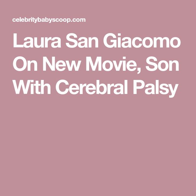 Laura San Giacomo On New Movie, Son With Cerebral Palsy