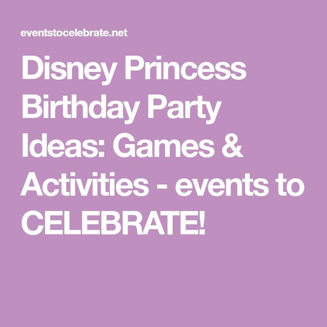 Disney Princess Birthday Party Ideas: Games & Activities - events to CELEBRATE!