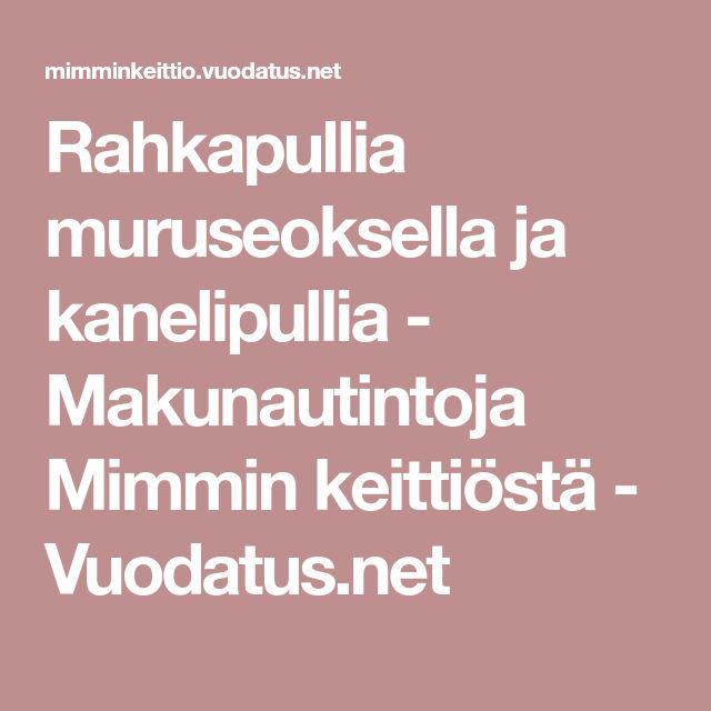 Rahkapullia muruseoksella ja kanelipullia - Makunautintoja Mimmin keittiöstä - Vuodatus.net