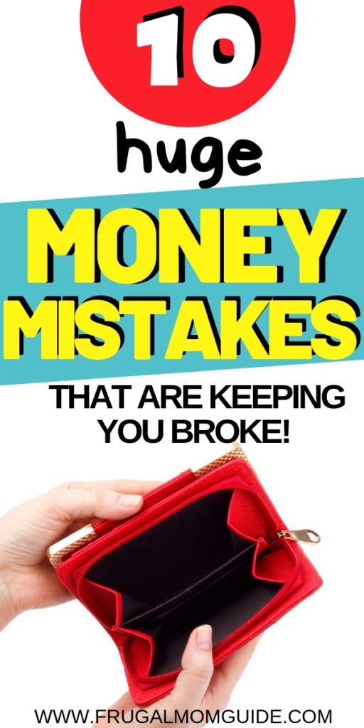 10 Money Mistakes that are Keeping you Broke – Frugal Living