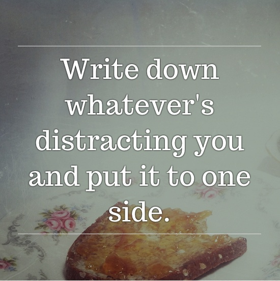 Write down whatever's distracting you and put it to one side. #inspiratron3000 #inspiration #creativity