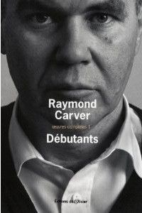 Débutants de Raymond Carver | petites lectures entre amis