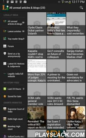 Legally India News For Lawyers  Android App - playslack.com , The Legally India app gives you access to all of http://www.LegallyIndia.com articles, blogs and more, right on your Android device.It can also send you notifications so that you don't miss any of the latest breaking news, analysis or gossip that you and your colleagues will be discussing around the watercooler.The app also includes easy access to the latest Supreme Court of India notices and uploaded judgments that are hopefully…