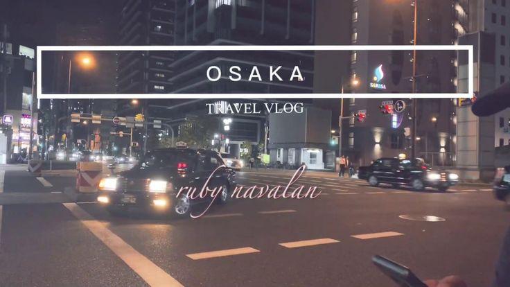 OSAKA TRAVEL VLOG | JAPAN TRAVEL VLOG [CINEMATIC V…