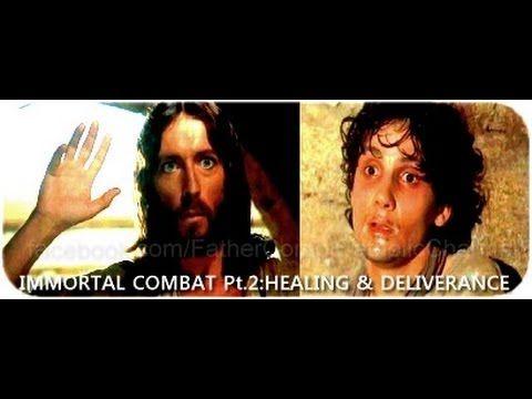 Fr. John Corapi ~ IMMORTAL COMBAT (8 pts) ~ Pt. 2: Healing and Deliverance