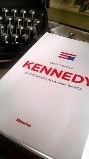 Salvateletica: CULTURA | Kennedy, un socialista alla Casa Bianca:...