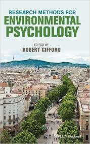 Research methods for environmental psychology / edited by      Robert Gifford.-- West Sussex : Wiley Blackwell, 2016. http://absysnetweb.bbtk.ull.es/cgi-bin/abnetopac01?TITN=564836