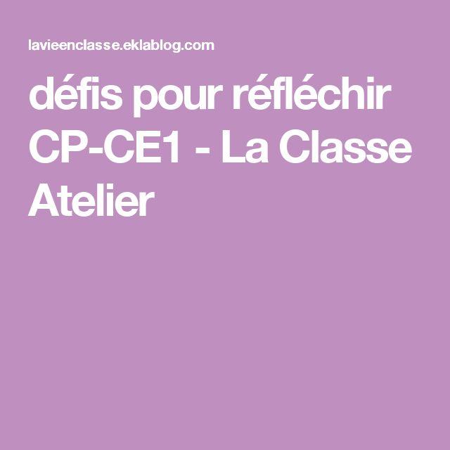 défis pour réfléchir CP-CE1 - La Classe Atelier