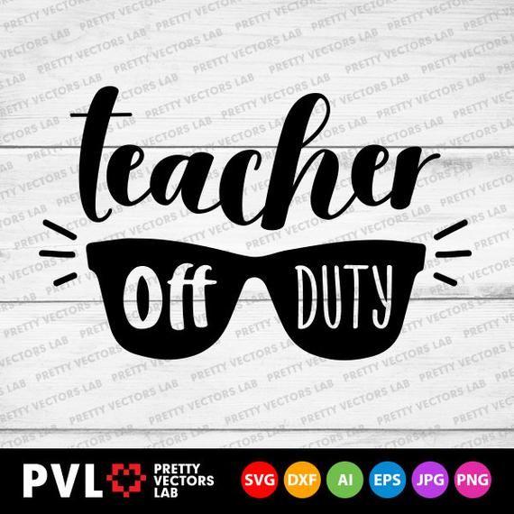 Teacher Off Duty Svg Teacher Life Svg Summer Holiday Svg Etsy Teacher Life Svg Teacher Design