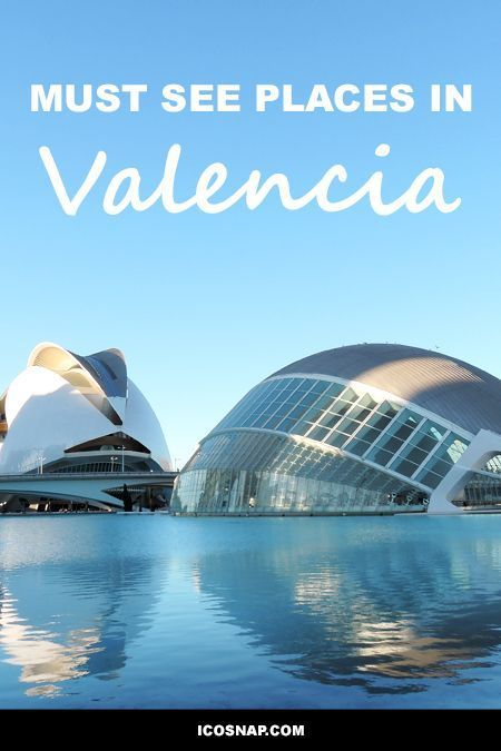 Must See Places in Valencia Spain.  Things to do in Valencia.
