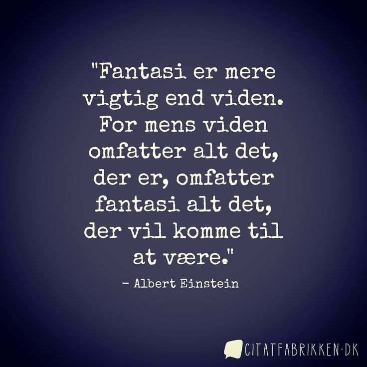 Skønt Albert Einstein citat om fantasi.