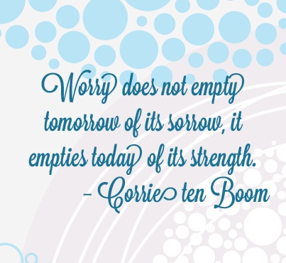 How would your life be different if you stopped worrying? #Quote #Worry #Strength