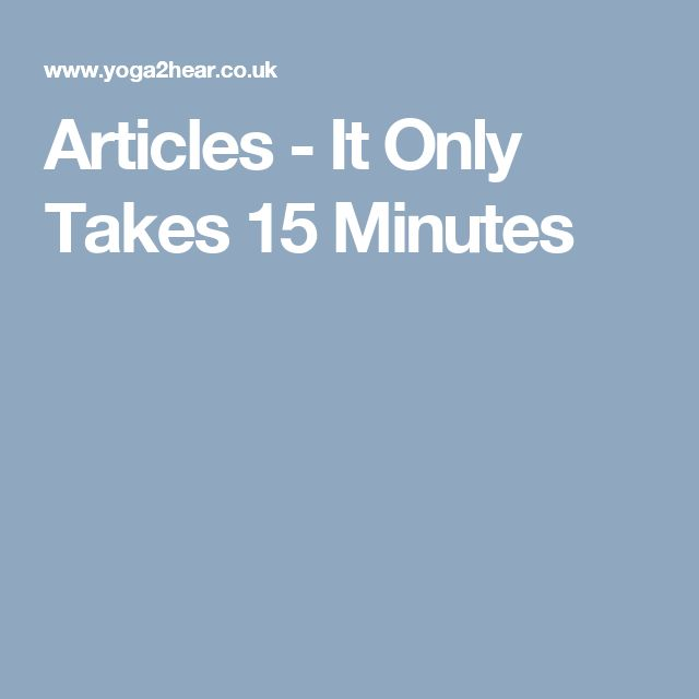 Articles - It Only Takes 15 Minutes