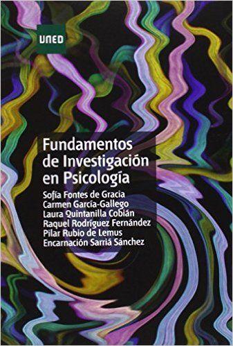 Fundamentos de investigación en psicología / Sofía Fontes de Gracia... [et al.]