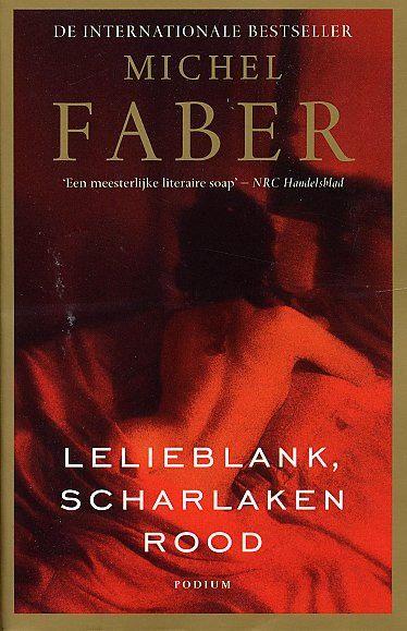 Lelieblank, scharlaken rood (Michel Faber), verhaal van Sugar, een prostituee in het achttiende-eeuwse Londen. De 900 bladzijden volledig waard!