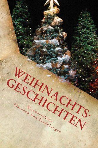 Weihnachtsgeschichten, wunderschöne Märchen und Geschichten berühmter Autoren, Homeschool News and Blog, Bernice Zieba