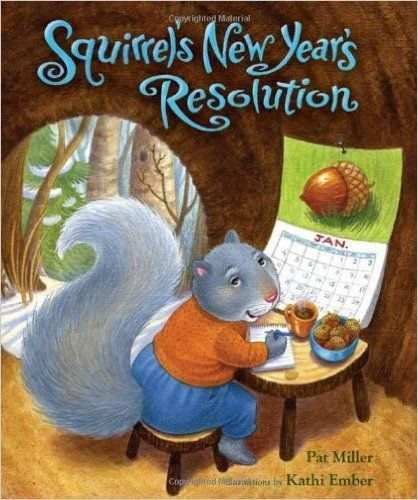 New Year's Reading Activities: Squirrel's New Year's Resolution: Pat Miller, Kathi Ember: 9780807575918: http://Amazon.com: Books